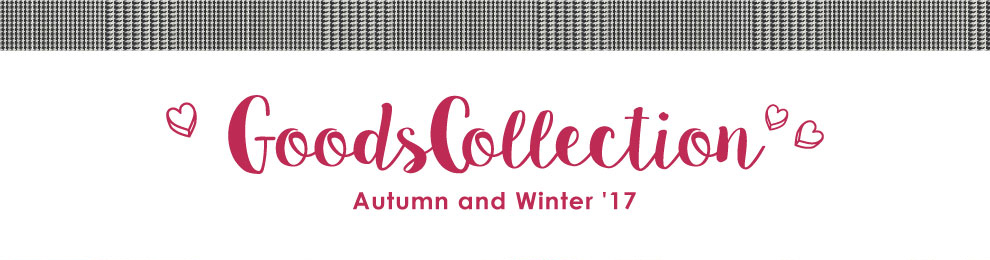 Goods Collection Autumn and Winter 17